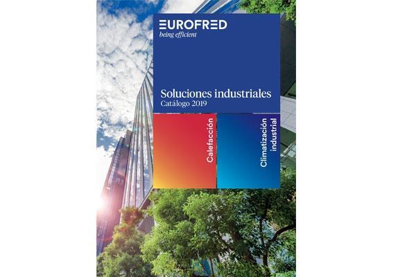 eurofred presenta su nuevo catlogo de soluciones industriales 2019